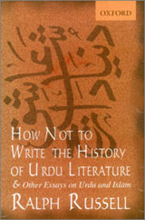 HOW NOT TO WRITE THE HISTORY OF URDU LITERATURE